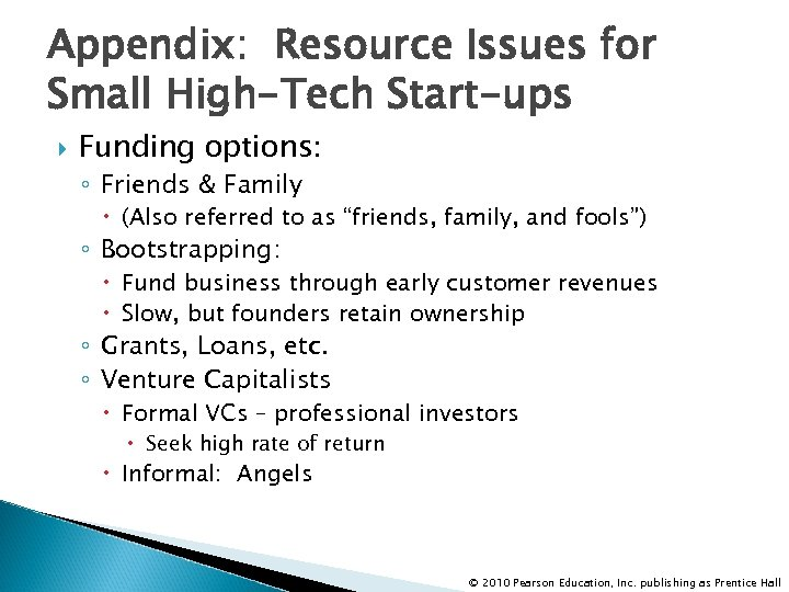 Appendix: Resource Issues for Small High-Tech Start-ups Funding options: ◦ Friends & Family (Also