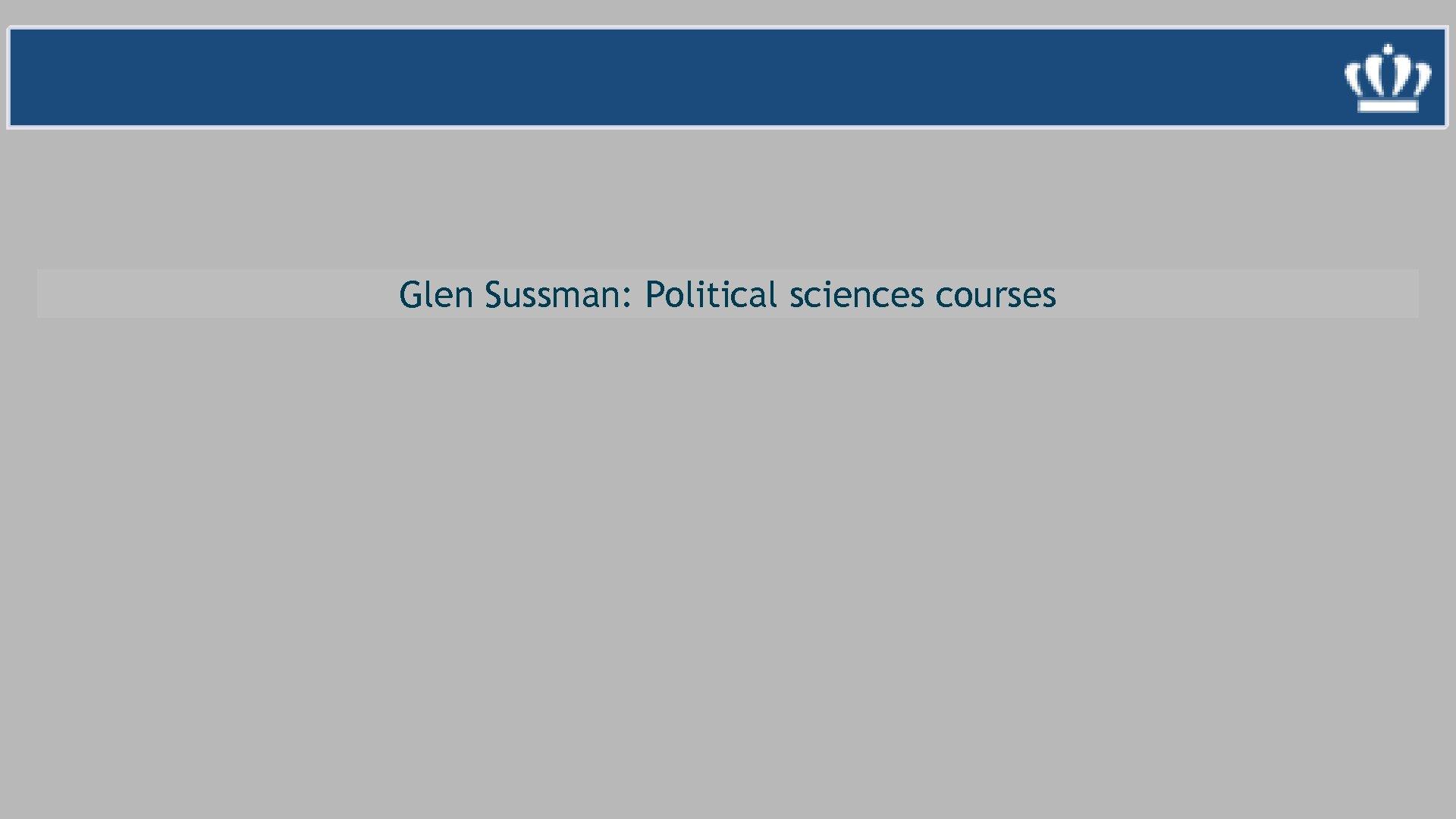 Glen Sussman: Political sciences courses