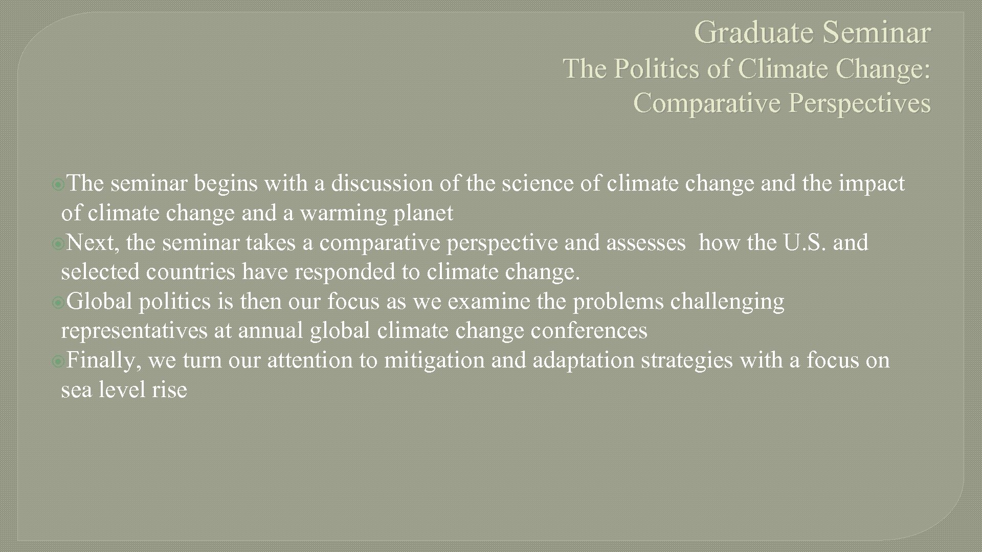 Graduate Seminar The Politics of Climate Change: Comparative Perspectives The seminar begins with a