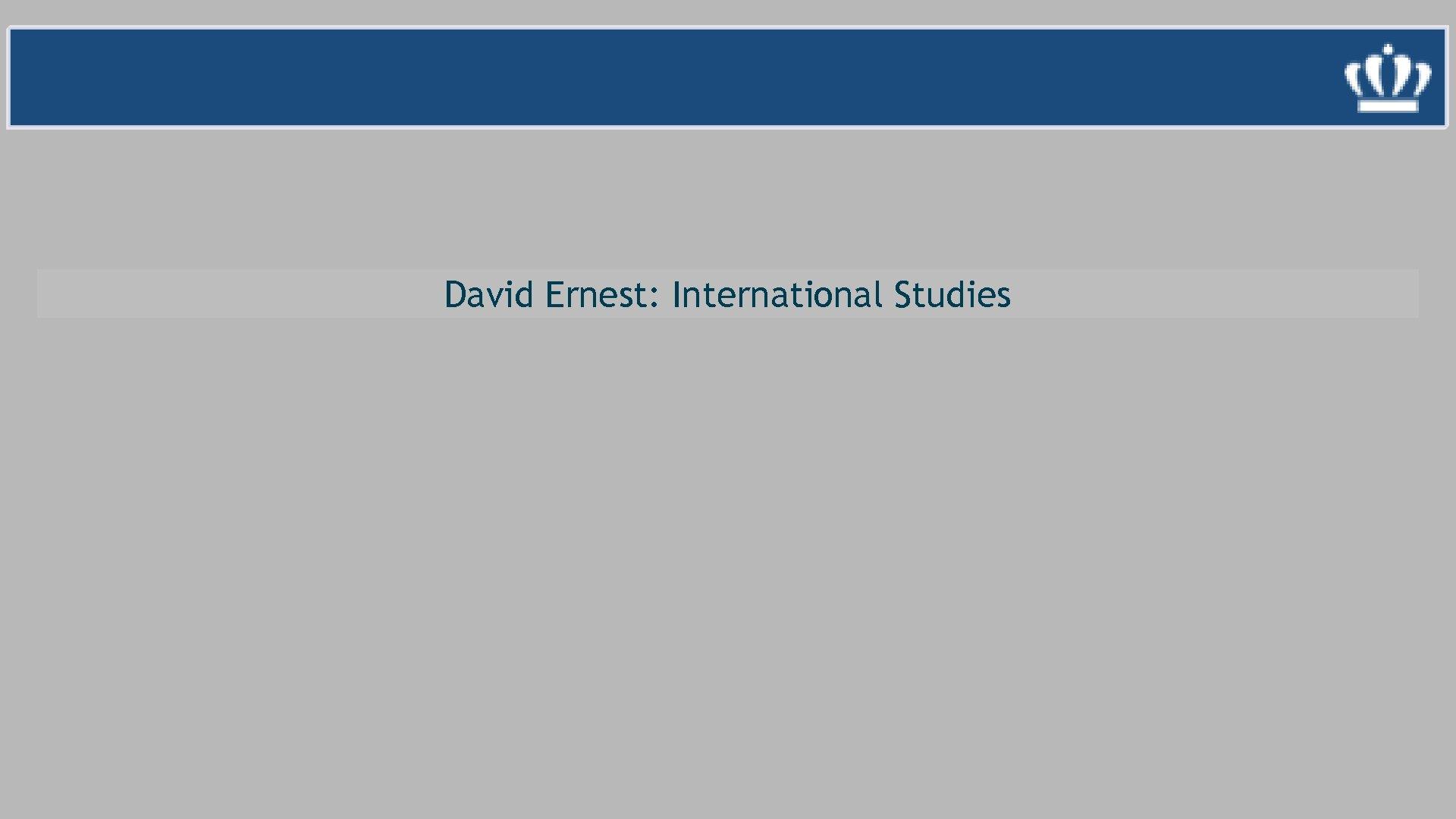 David Ernest: International Studies