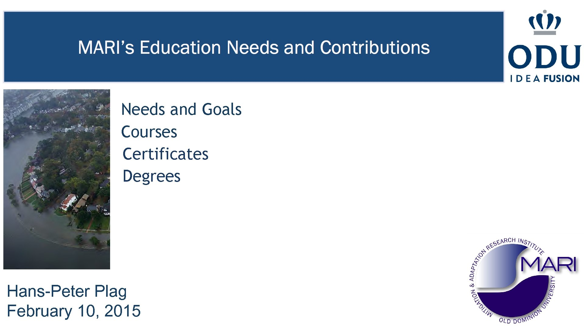 Needs and Goals Courses Certificates Degrees Hans-Peter Plag February 10, 2015