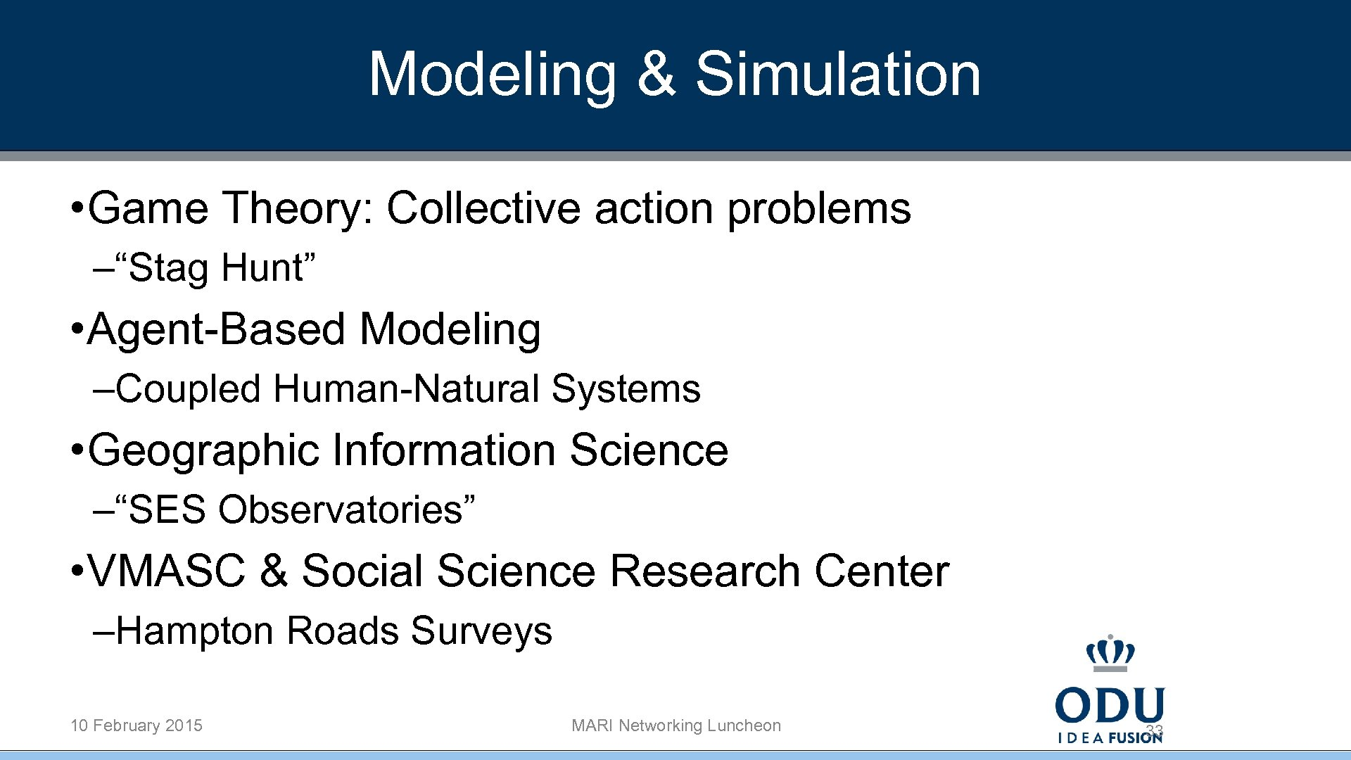 """Modeling & Simulation • Game Theory: Collective action problems –""""Stag Hunt"""" • Agent-Based Modeling"""
