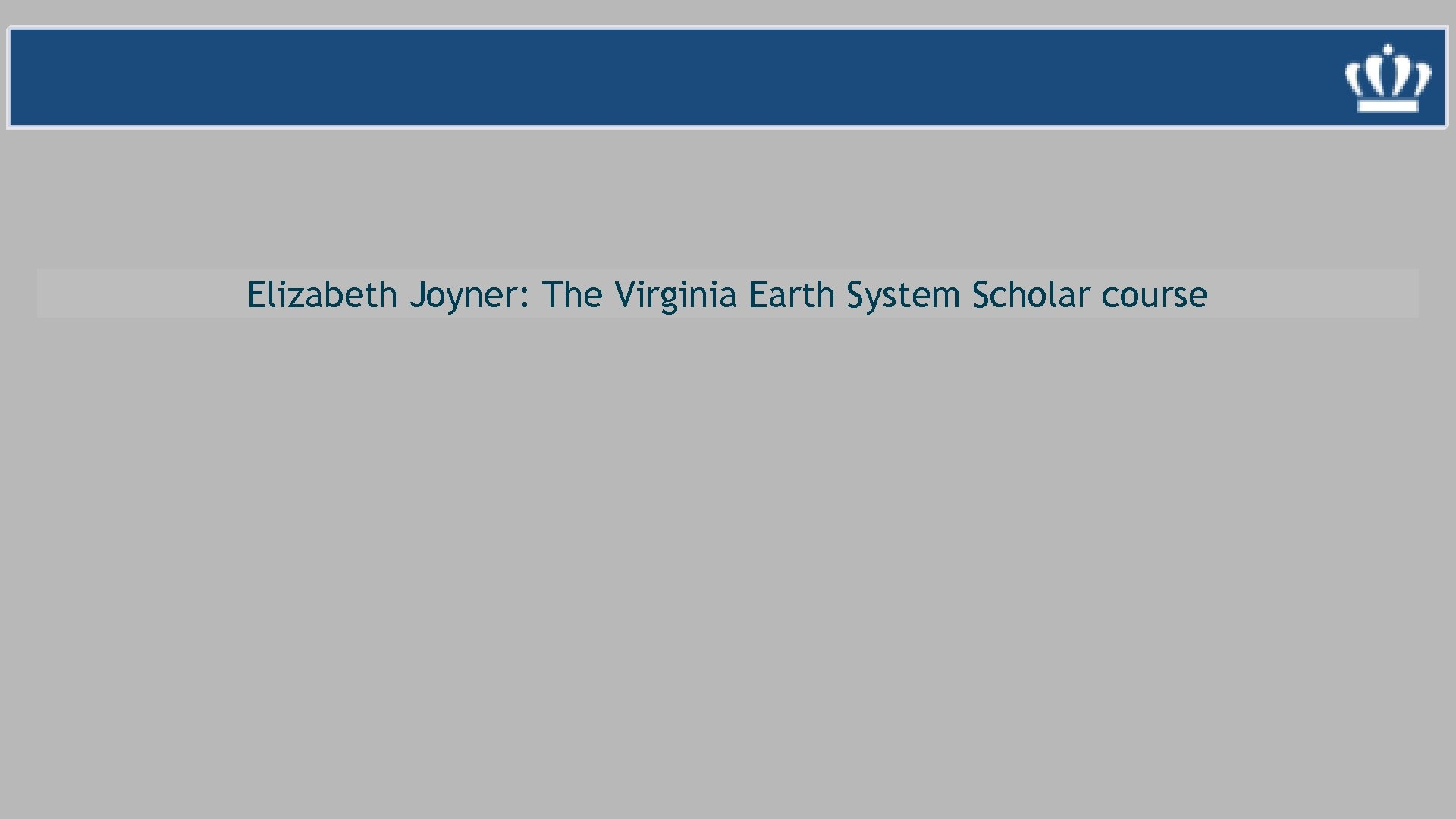 Elizabeth Joyner: The Virginia Earth System Scholar course