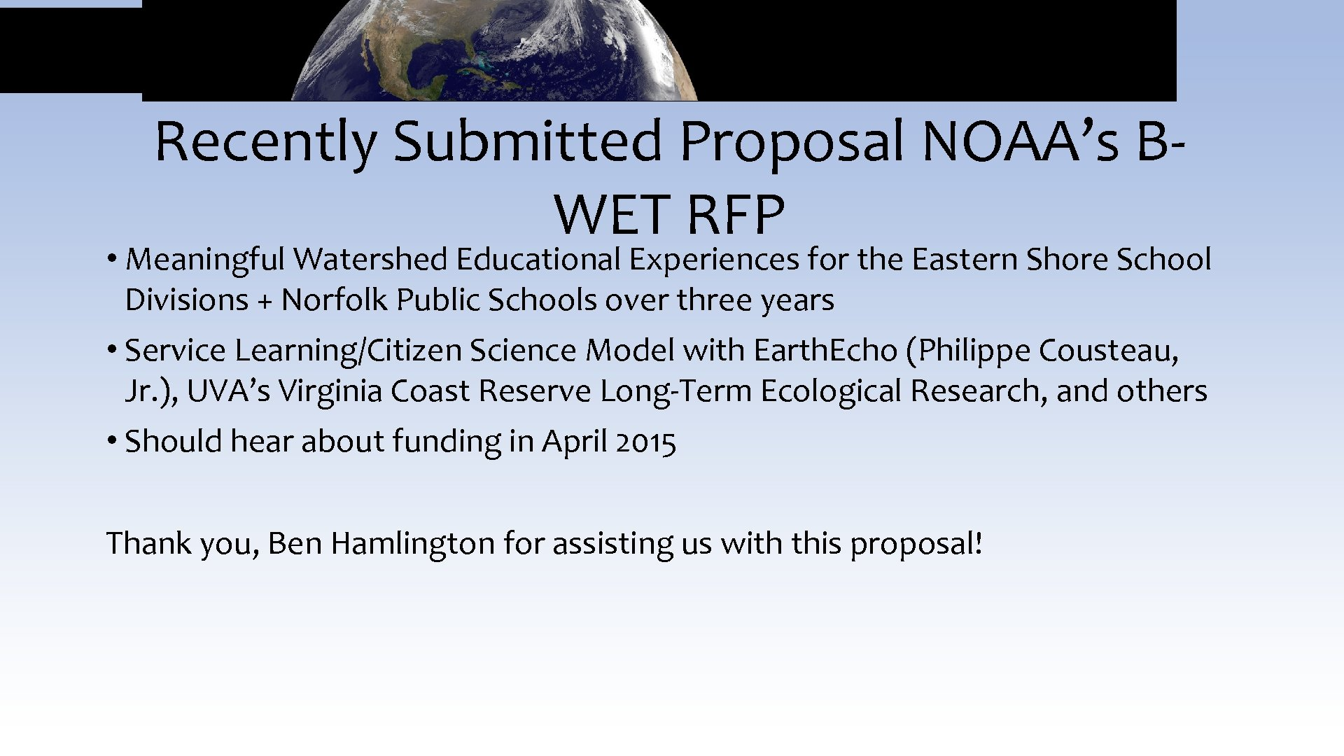 Recently Submitted Proposal NOAA's BWET RFP • Meaningful Watershed Educational Experiences for the Eastern