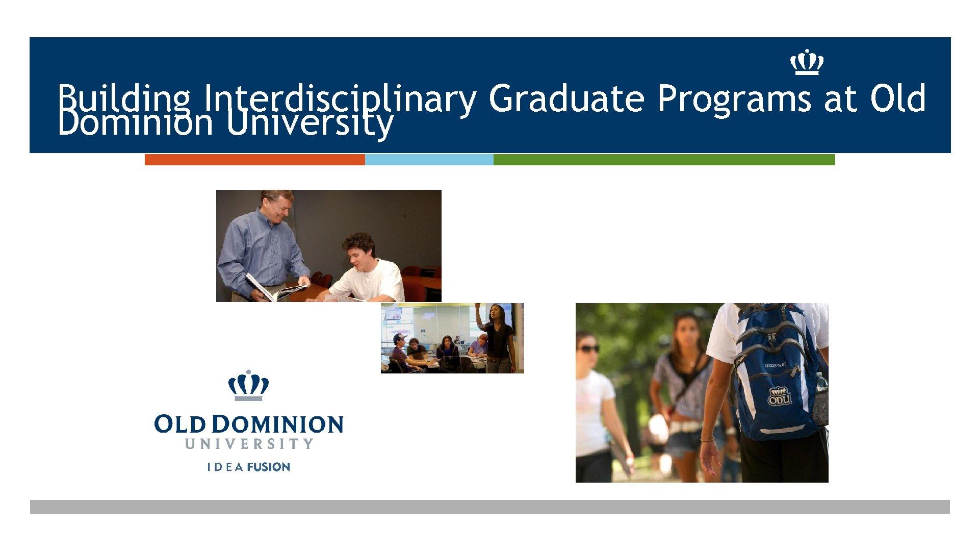 Building Interdisciplinary Graduate Programs at Old Dominion University