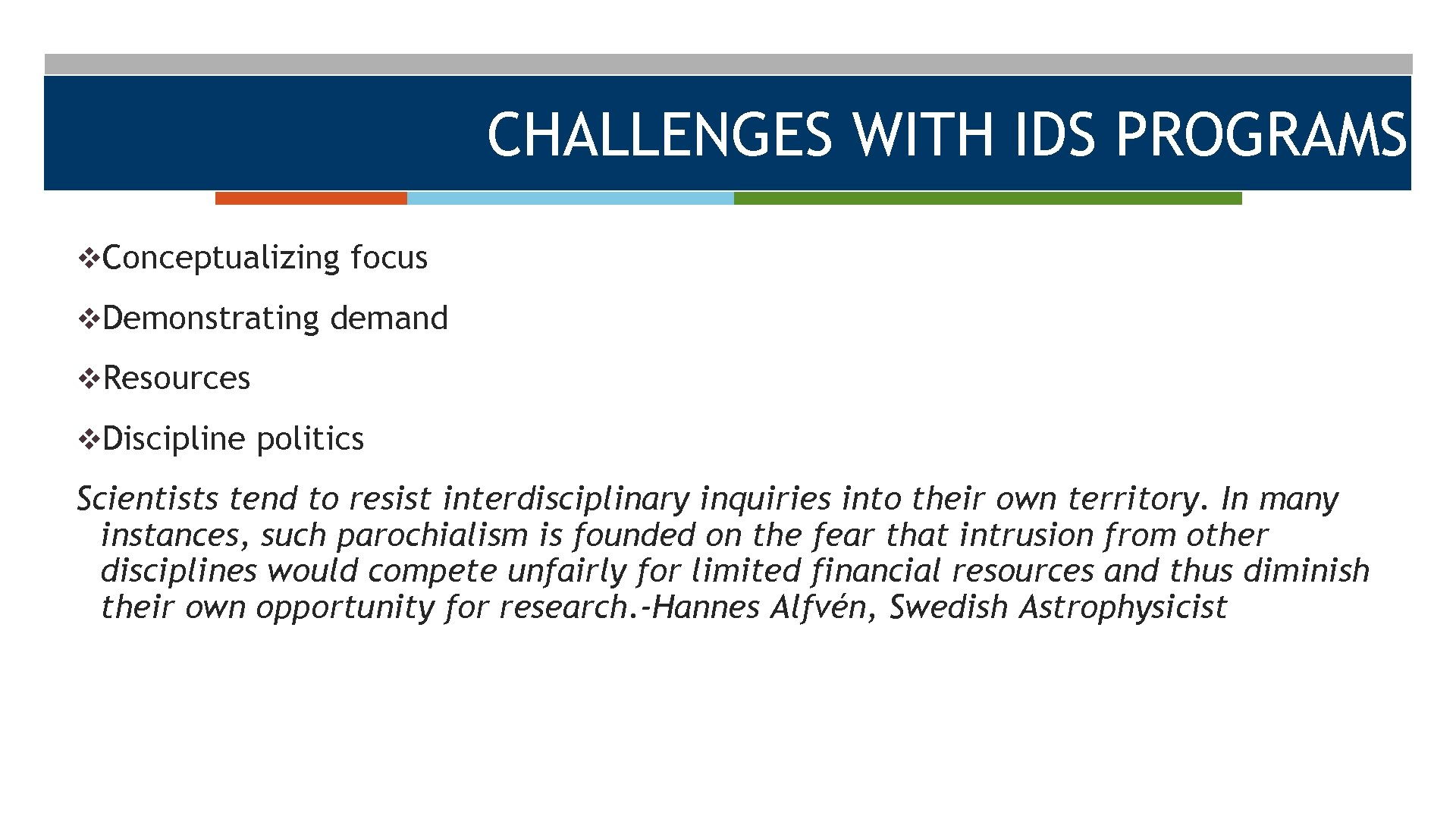 CHALLENGES WITH IDS PROGRAMS v. Conceptualizing focus v. Demonstrating demand v. Resources v. Discipline