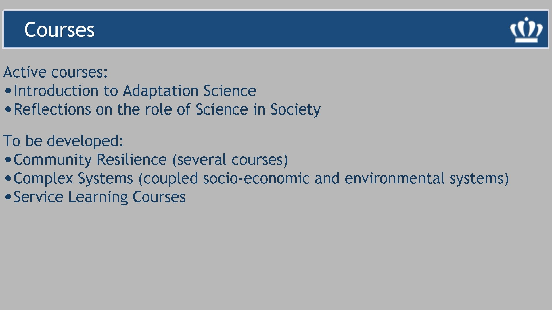 Active courses: • Introduction to Adaptation Science • Reflections on the role of Science