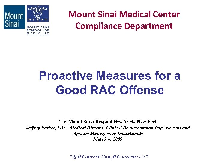 Mount Sinai Medical Center Compliance Department Proactive Measures for a Good RAC Offense The