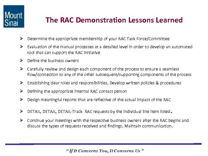 The RAC Demonstration Lessons Learned Ø Determine the appropriate membership of your RAC Task