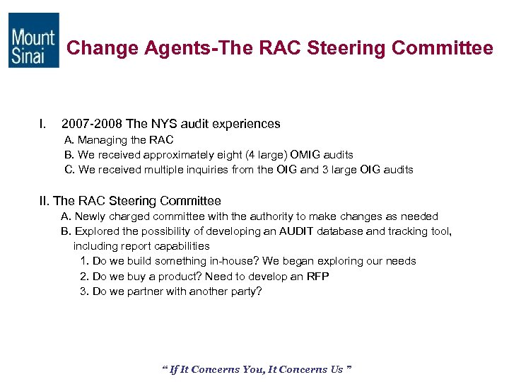 Change Agents-The RAC Steering Committee I. 2007 -2008 The NYS audit experiences A. Managing