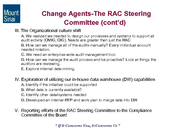 Change Agents-The RAC Steering Committee (cont'd) III. The Organizational culture shift A. We realized