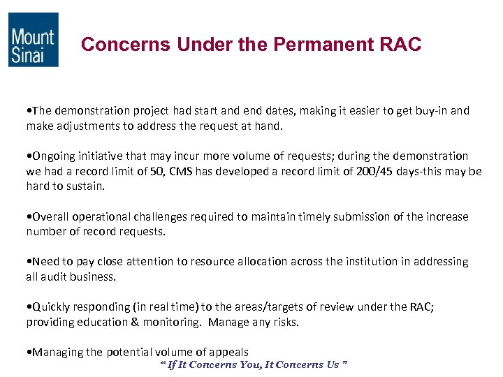 Concerns Under the Permanent RAC • The demonstration project had start and end dates,