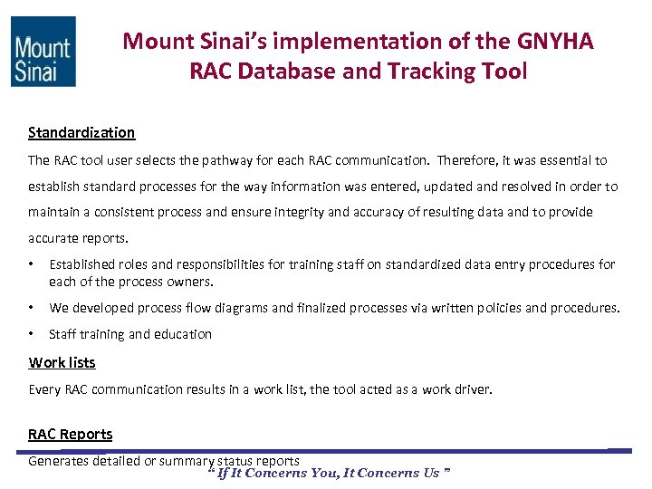 Mount Sinai's implementation of the GNYHA RAC Database and Tracking Tool Standardization The RAC