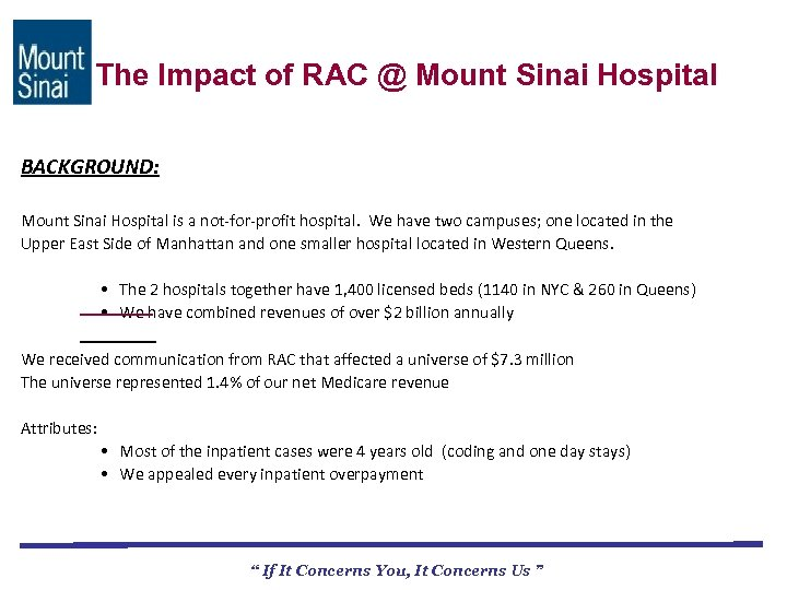 The Impact of RAC @ Mount Sinai Hospital BACKGROUND: Mount Sinai Hospital is a