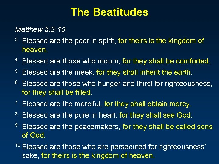 The Beatitudes Matthew 5: 2 -10 3 Blessed are the poor in spirit, for