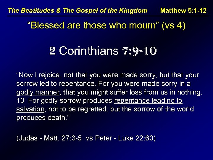 """The Beatitudes & The Gospel of the Kingdom Matthew 5: 1 -12 """"Blessed are"""