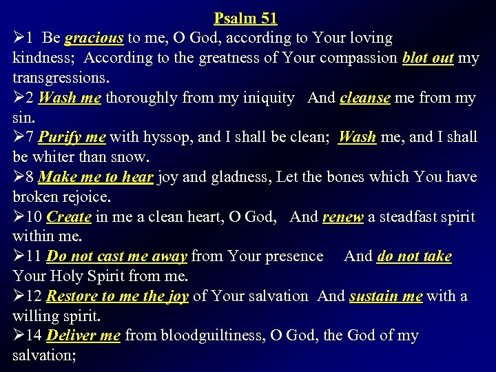 Psalm 51 Ø 1 Be gracious to me, O God, according to Your loving