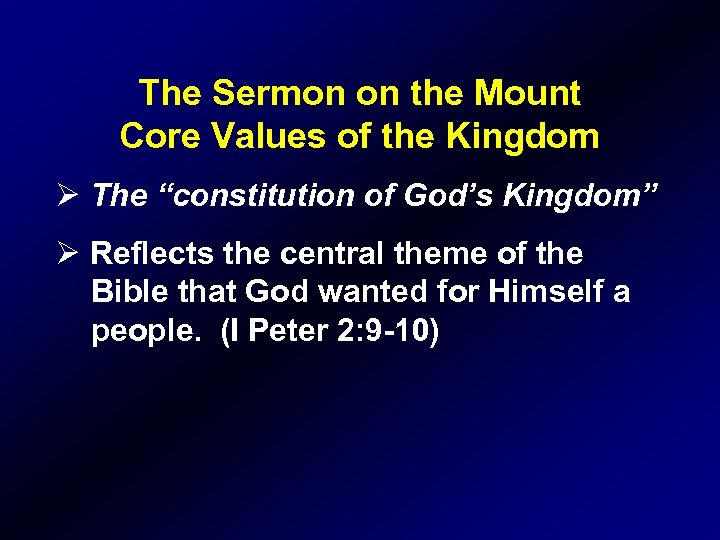 """The Sermon on the Mount Core Values of the Kingdom Ø The """"constitution of"""