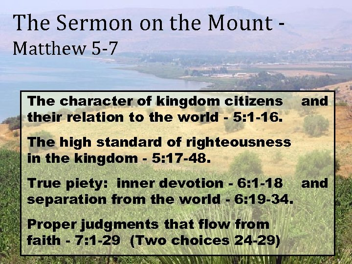 The Sermon on the Mount Matthew 5 -7 The character of kingdom citizens their