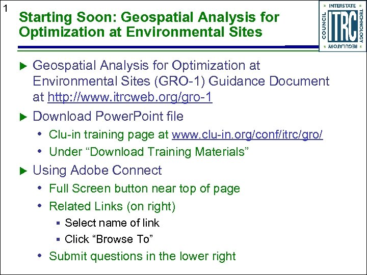 1 Starting Soon: Geospatial Analysis for Optimization at Environmental Sites (GRO-1) Guidance Document at