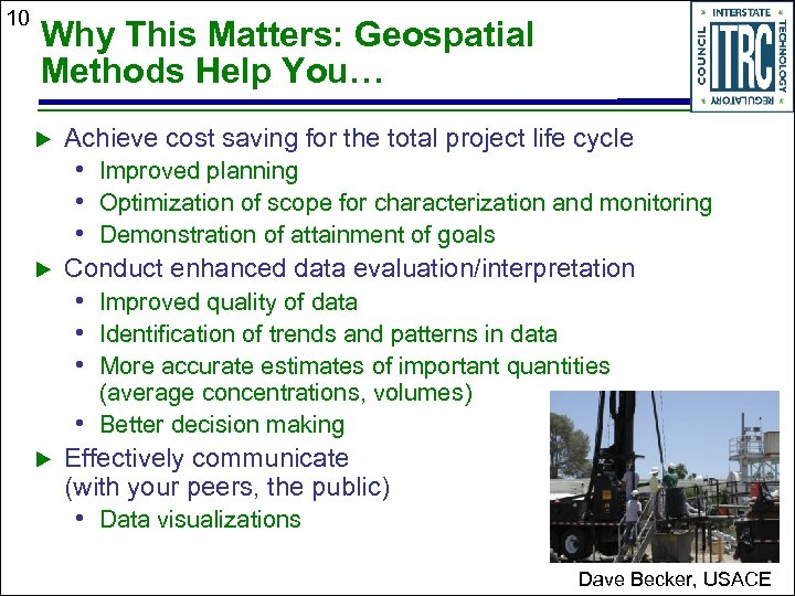 10 Why This Matters: Geospatial Methods Help You… Achieve cost saving for the total