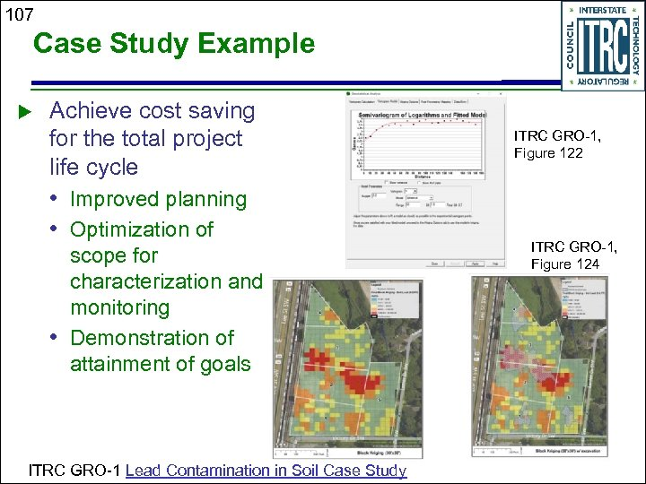 107 Case Study Example Achieve cost saving for the total project life cycle •