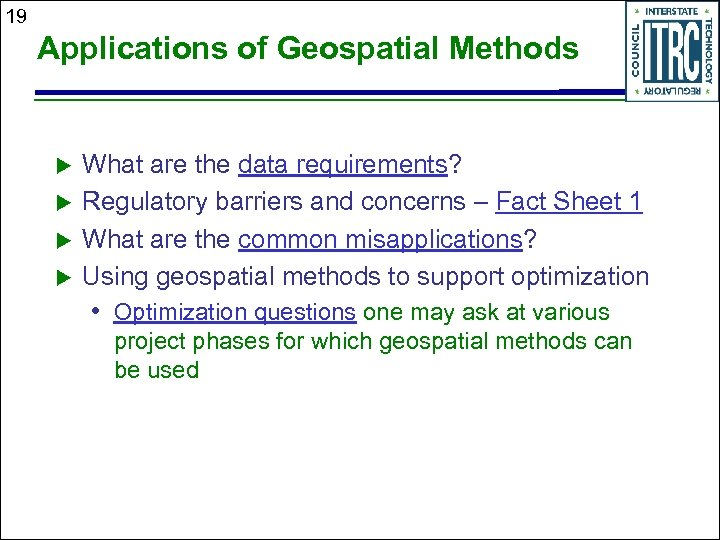 19 Applications of Geospatial Methods What are the data requirements? Regulatory barriers and concerns