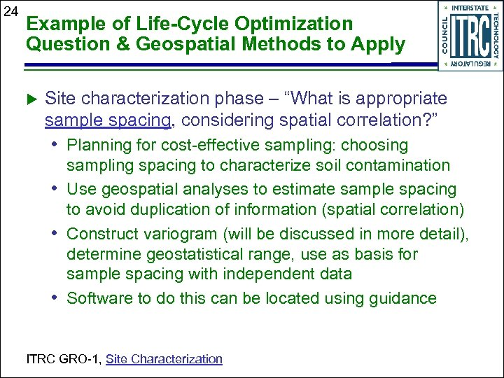 24 Example of Life-Cycle Optimization Question & Geospatial Methods to Apply Site characterization phase