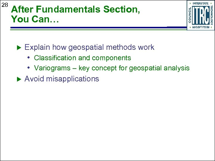 28 After Fundamentals Section, You Can… Explain how geospatial methods work • Classification and