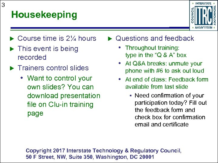 3 Housekeeping Course time is 2¼ hours This event is being recorded Trainers control