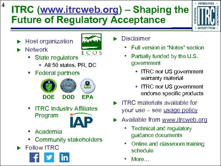 4 ITRC (www. itrcweb. org) – Shaping the Future of Regulatory Acceptance Host organization