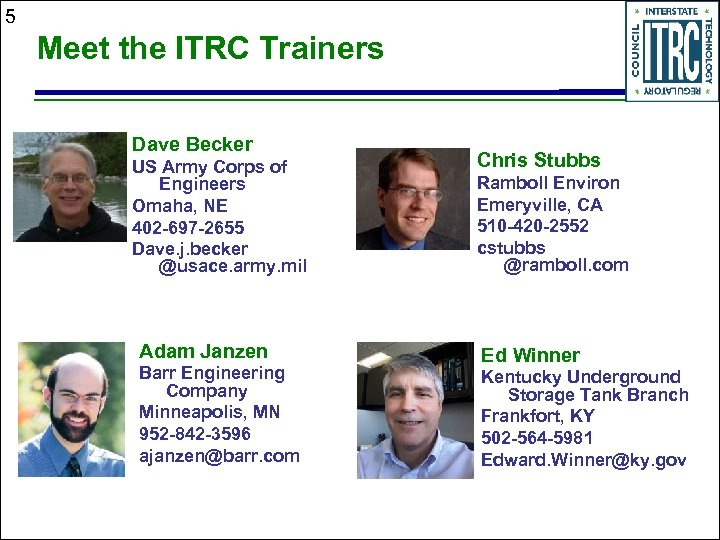 5 Meet the ITRC Trainers Dave Becker US Army Corps of Engineers Omaha, NE