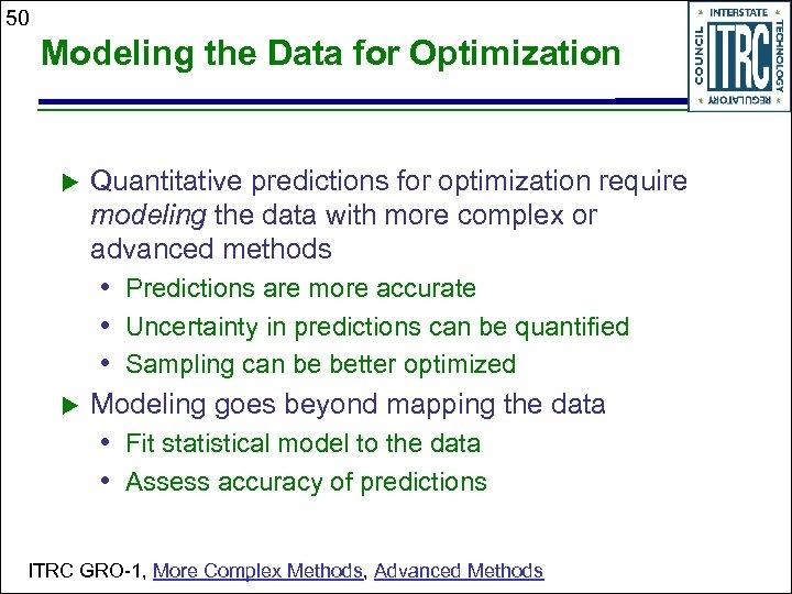 50 Modeling the Data for Optimization Quantitative predictions for optimization require modeling the data