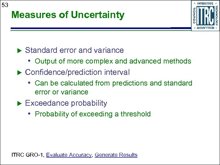 53 Measures of Uncertainty Standard error and variance • Output of more complex and