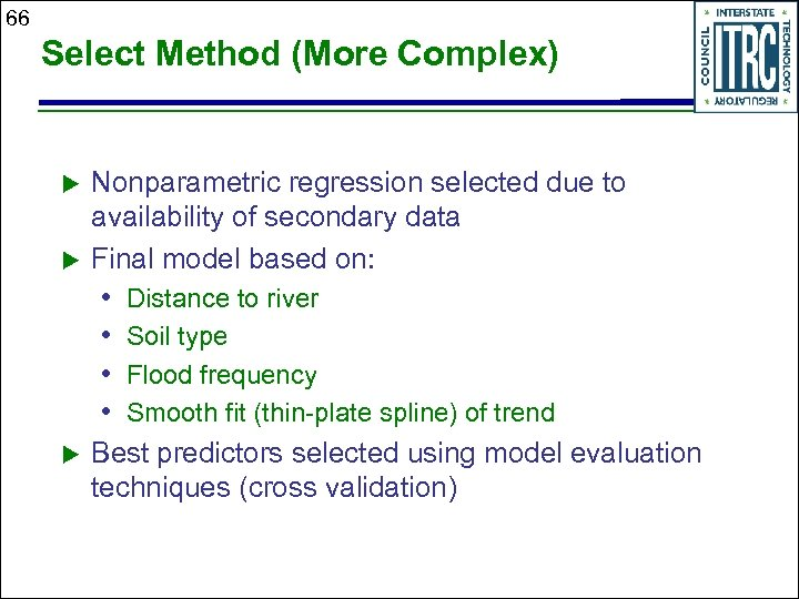 66 Select Method (More Complex) Nonparametric regression selected due to availability of secondary data