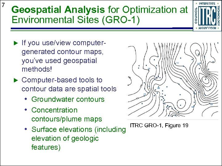 7 Geospatial Analysis for Optimization at Environmental Sites (GRO-1) If you use/view computergenerated contour