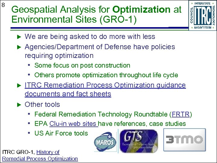 8 Geospatial Analysis for Optimization at Environmental Sites (GRO-1) We are being asked to