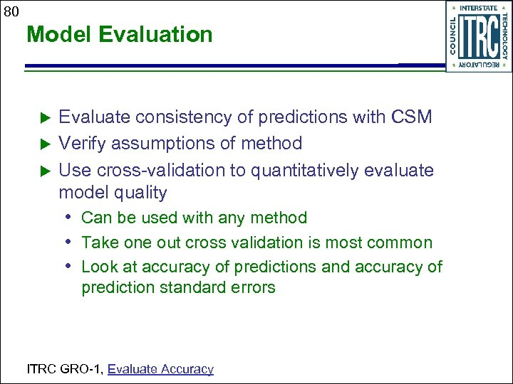 80 Model Evaluation Evaluate consistency of predictions with CSM Verify assumptions of method Use