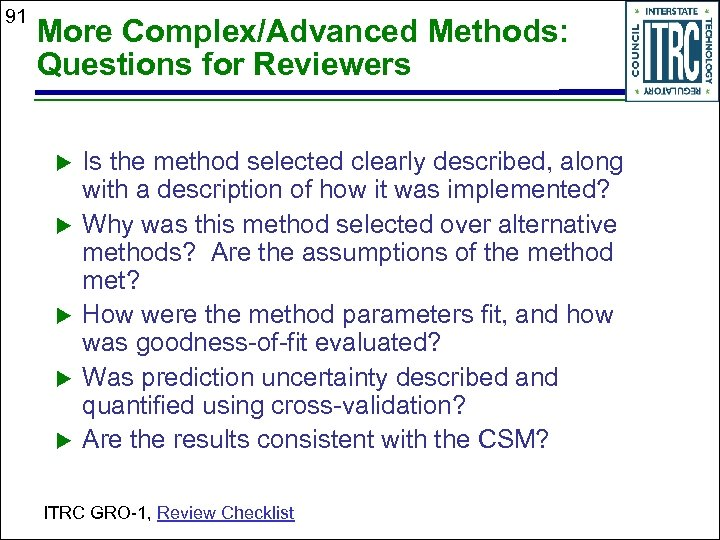 91 More Complex/Advanced Methods: Questions for Reviewers Is the method selected clearly described, along