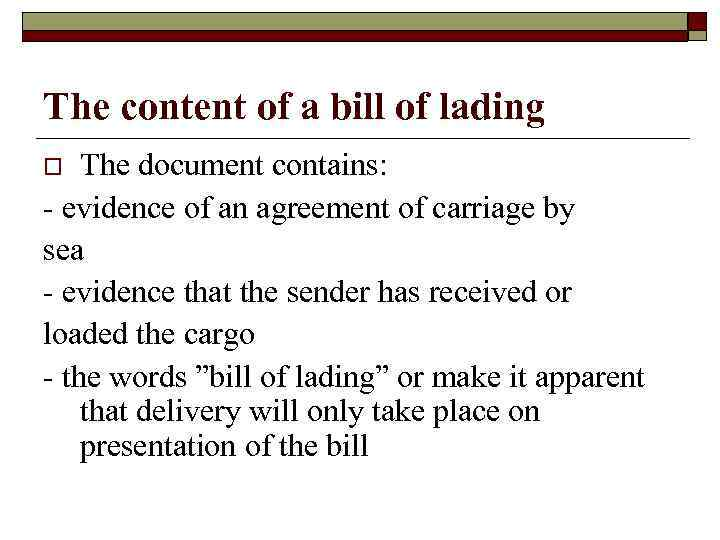 The content of a bill of lading The document contains: - evidence of an