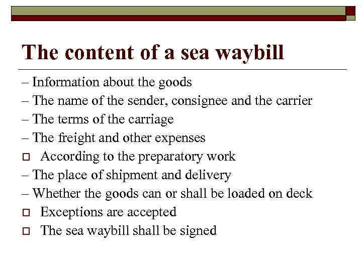 The content of a sea waybill – Information about the goods – The name