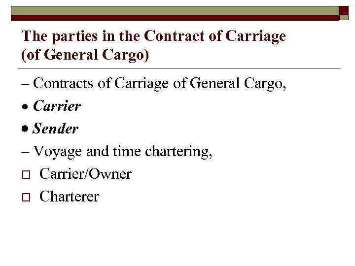 The parties in the Contract of Carriage (of General Cargo) – Contracts of Carriage