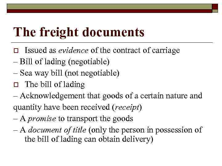 The freight documents Issued as evidence of the contract of carriage – Bill of