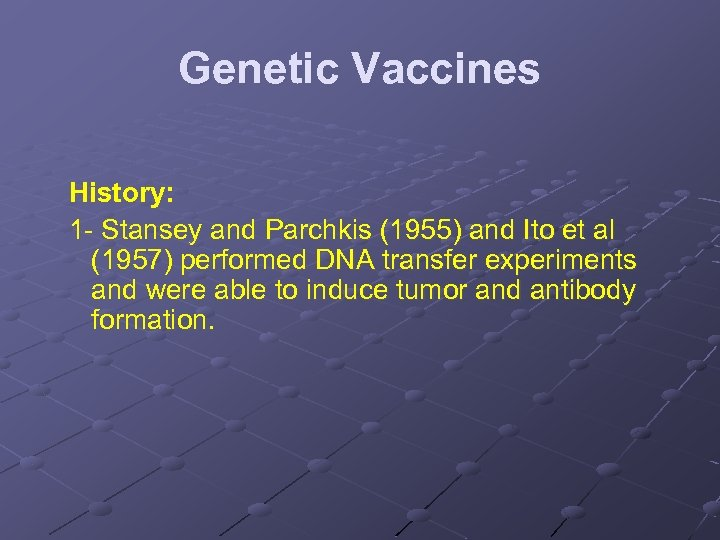 Genetic Vaccines History: 1 - Stansey and Parchkis (1955) and Ito et al (1957)