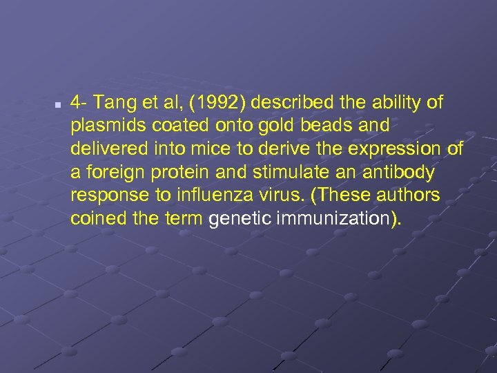 n 4 - Tang et al, (1992) described the ability of plasmids coated onto