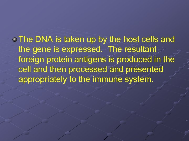 The DNA is taken up by the host cells and the gene is expressed.