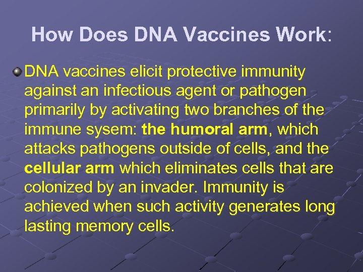 How Does DNA Vaccines Work: DNA vaccines elicit protective immunity against an infectious agent