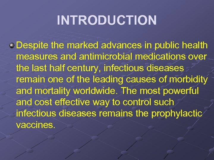 INTRODUCTION Despite the marked advances in public health measures and antimicrobial medications over the