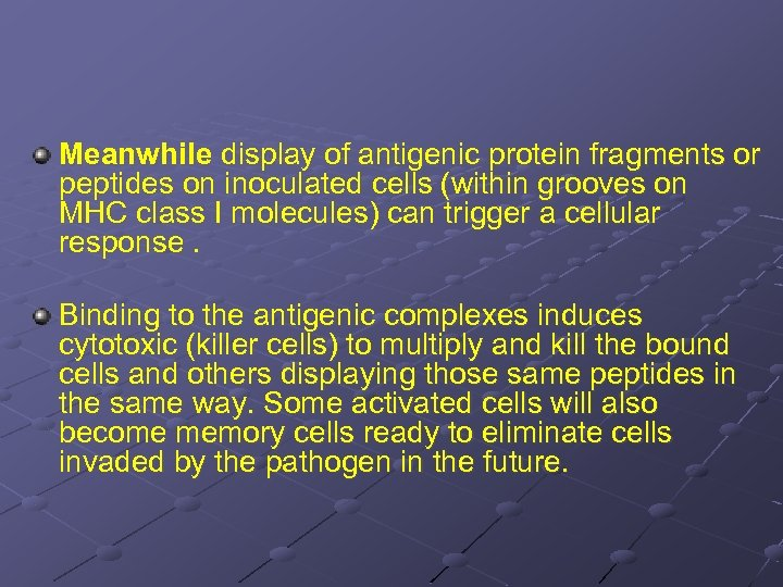 Meanwhile display of antigenic protein fragments or peptides on inoculated cells (within grooves on