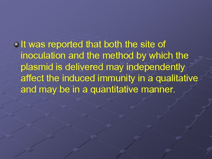 It was reported that both the site of inoculation and the method by which